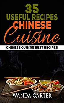35 useful recipes chinese cuisine chinese cuisine best for Asian cuisine books