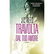 Travolta dal tuo amore (Leggereditore) (Italian Edition)