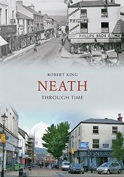 Neath Through Time (English Edition) par [King, Robert]