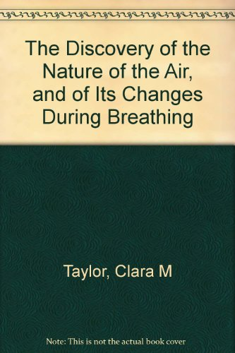 the-discovery-of-the-nature-of-the-air-and-of-its-changes-during-breathing