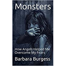 Monsters: How Angels Helped Me Overcome My Fears