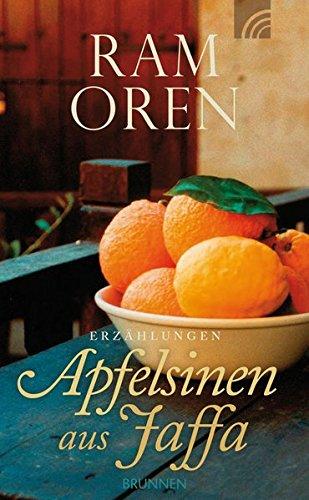 Apfelsinen aus Jaffa: Erzählungen