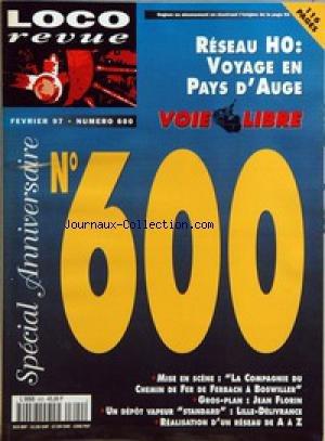LOCO REVUE [No 600] du 01/02/1997 - RESEAU HO - VOYAGE EN PAYS D'AUGE - MISE EN SCENE - LA COMPAGNIE DU CHEMIN DE FER DE FERBACH A BOSWILLER - GROS-PLAN - JEAN FLORIN - UN DEPOT VAPEUR STANDARD - LILLE-DELIVRANCE - REALISATION D'UN RESEAU DE A A Z.