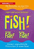 Fish! ? Noch mehr Fish! ? Für immer Fish!: Dreimal ungewöhnliche Motivation in einem Band - Stephen C. Lundin