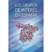 Los Grupos De Interés En España. La Influencia De Los Lobbies En La Política Española (Sociología - Semilla Y Surco)