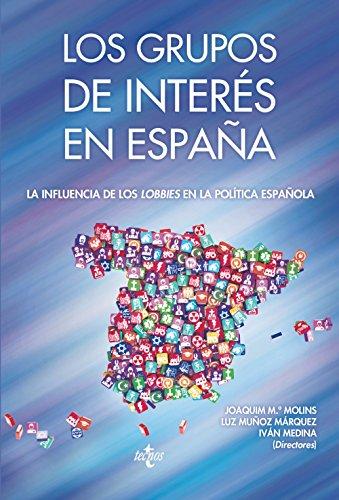 Los Grupos de interés en España: La influencia de los lobbies en la política española (Sociología - Semilla Y Surco)