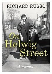 On Helwig Street: A memoir by Richard Russo (2012-11-15)