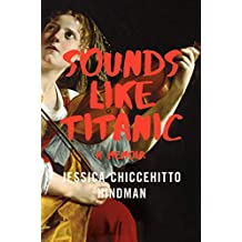 Sounds Like Titanic: A Memoir (English Edition)