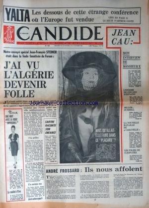 CANDIDE [No 130] du 24/10/1963 - YALTA / LES DESOUS DE CETTE ETRANGE CONFERENCE OU L'EUROPE FUT VENDUE PAR ARTHUR CONTE - STEINER ETAIT DANS LA FOULE FANTISEE DU FORUM / J'AI VU L'ALGERIE DEVENIR FOLLE - SARTRE RACONTE SON ENFANCE - ILS NOUS AFFOLENT PAR FROSSARD - LES FOLIES DE CLEOPATRE / LE FILM - LA NOUVELLE BATAILLE DE CARAVELLE - LA CORRESPONDANCE DE MILLER - DURRELL PAR MAENDENS - L'ENIGME DE GISCARD D'ESTAING - EDWIGE FEUILLERE -