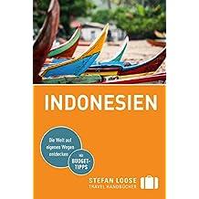 Stefan Loose Reiseführer Indonesien: mit Downloads aller Karten (Stefan Loose Travel Handbücher E-Book)