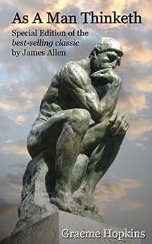 As A Man Thinketh: Practical Advise for the Spiritual Man by [Hopkins, Graeme, Allen, James]