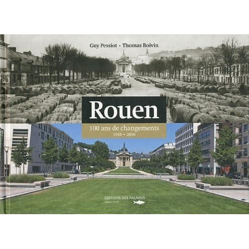Rouen : 100 ans de changements (1910-2010)