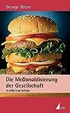 Die McDonaldisierung der Gesellschaft - George Ritzer