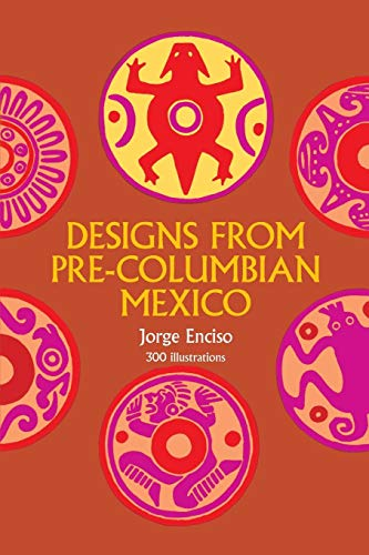 Designs from Pre-Columbian Mexico (Dover Pictorial Archives) -