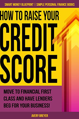 How to raise your credit score move to financial first class and how to raise your credit score move to financial first class and have lenders beg malvernweather Images
