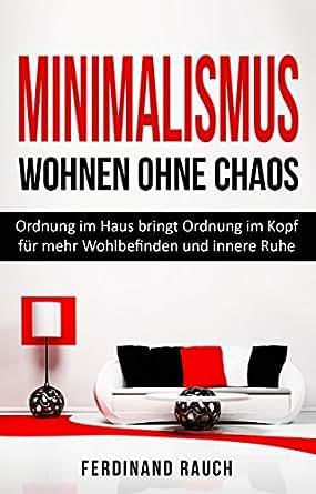Minimalismus wohnen ohne chaos ordnung im haus bringt for Minimalismus im haushalt