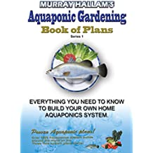 Murray Hallam's Aquaponic Gardening: Book of Plans (English Edition)