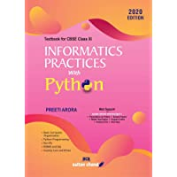 Informatics Practices with Python:Textbook for CBSE Class 11(as per 2020-21 Syllabus)