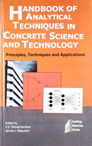 Handbook Of Analytical Techniques In Concrete Science And Technology: Principles Techniques And Applications