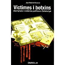 VÍCTIMES I BOTXINS: Atemptats i violència política a Catalunya (DUX-CAT)