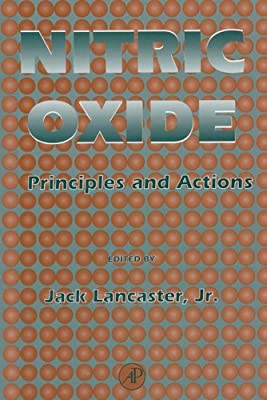 Nitric Oxide: Principles and Actions by Academic Press