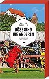 Image of Böse sind die anderen - Landshut-Krimi rund um die Landshuter Hochzeit - Niederbayern-Krimi