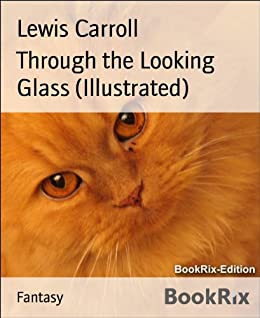 Through the Looking Glass (Illustrated) (English Edition) par [Carroll, Lewis]