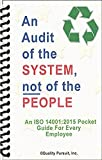 An Audit of the System, not of the People - An ISO 14001:2005 Pocket Guide for Every Employee