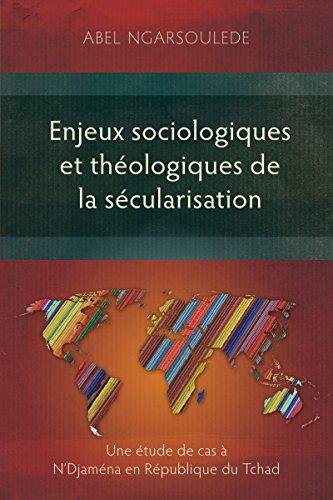 Livre Enjeux sociologiques et théologiques de la sécularisation: Une étude de cas à N'Djaména en République du Tchad epub, pdf