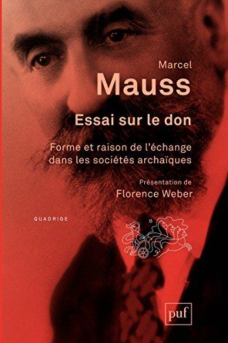 Essai sur le don: Forme et raison de l'change dans les socits archaques. Introduction de Florence Weber