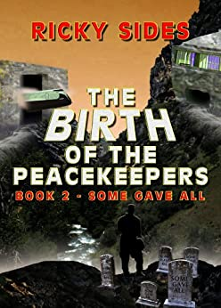 The Peacekeepers, Some Gave All. Book 2. by [Sides, Ricky]