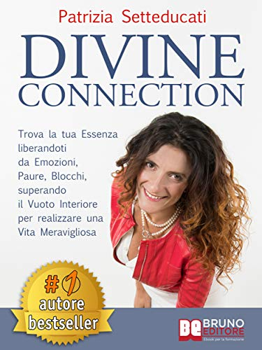 Divine Connection: Trova La Tua Essenza