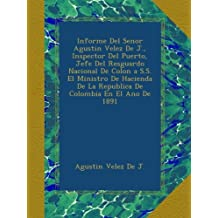 Informe Del Senor Agustin Velez De J., Inspector Del Puerto, Jefe Del Resguardo Nacional De Colon a S.S. El Ministro De Hacienda De La Republica De Colombia En El Ano De 1891