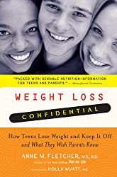 Weight Loss Confidential: How Teens Lose Weight and Keep It Off--And What They Wish Parents Knew