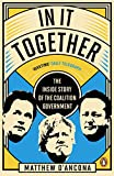In It Together: The Inside Story of the Coalition Government