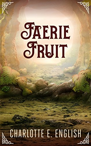 Faerie Fruit (Wonder Tales Book 1)