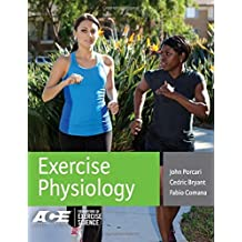 Exercise Physiology (Foundations of Exercise Science) by John P. Porcari PhD RCEP MAACVPR FACSM (2015-02-25)