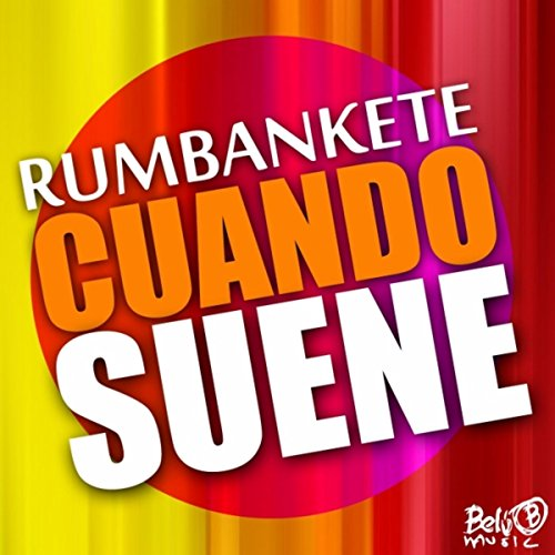 Cuando Suene - Rumbankete
