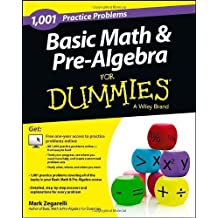 Basic Math & Pre-Algebra: 1,001 Practice Problems For Dummies (+ Free Online Practice) 1st by Zegarelli, Mark (2013) Paperback