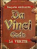 Da Vinci Code : La vérité -
