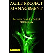 Agile Project Management: Beginner Guide for Project Methodology (English Edition)