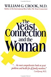 The Yeast Connection and the Woman by William G. Crook (1999-01-06)