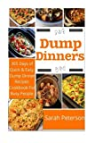 Dump Dinners: 365 Days of Quick And Easy Dump Dinners Recipes Cookbook For Busy People by Ashley Peters (2015-07-07)