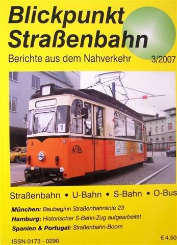 Blickpunkt Straßenbahn - Berichte aus dem Nahverkehr Heft 3/2007