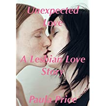 Unexpected Love: A Lesbian Love Story (English Edition)