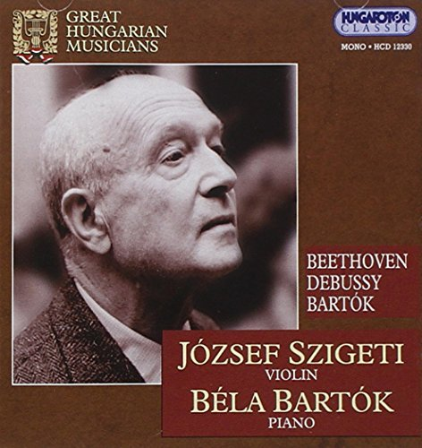 Great Hungarian Musicians: J=zsef Szigeti & Btla by Beethoven (2001-09-25)
