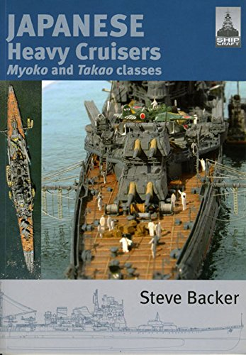 Japanese Heavy Cruisers: Myoko and Takao Classes (Shipcraft)