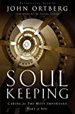 Soul Keeping: Caring for the Most the Important Part of You