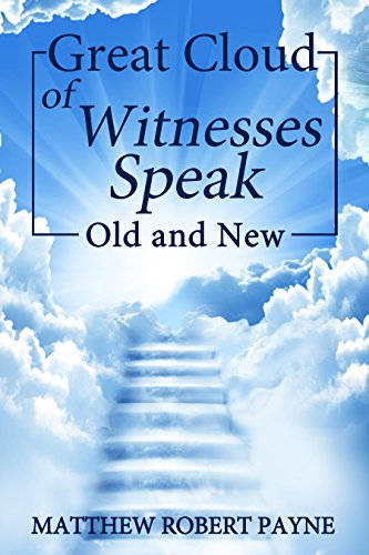 Great Cloud of Witnesses Speak: Old and New (English Edition)