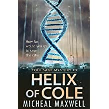 Helix of Cole: Book #3 (2018 Edition) (A Cole Sage Mystery) (English Edition)